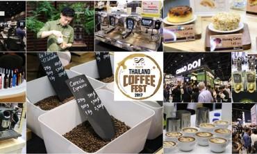 งานมหกรรมกาแฟที่ยิ่งใหญ่ที่สุดในเอเชียแปซิฟิค Thailand Coffee Fest 2017